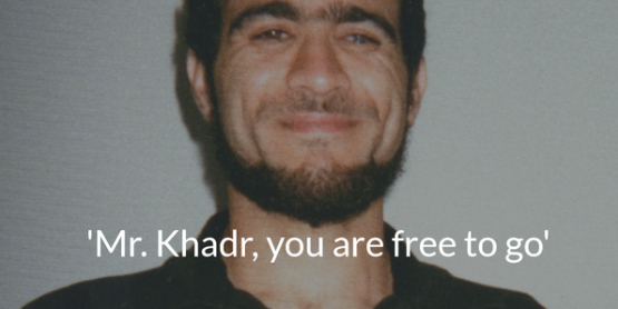 Mr Khadr you are FREE to go